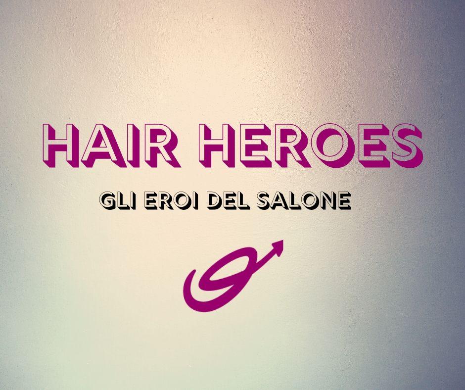 Hair Heroes- gli eroi del salone